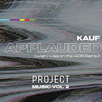 Applauded: Project Music, Vol. 2 (wish i was on the 405 Remix)