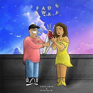Fade Away (feat. Jereena M)