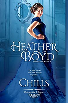 Chills (The Distinguished Rogues Book 1) by [Heather Boyd]