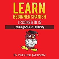 Learn Beginner Spanish - Lessons 6 to 15