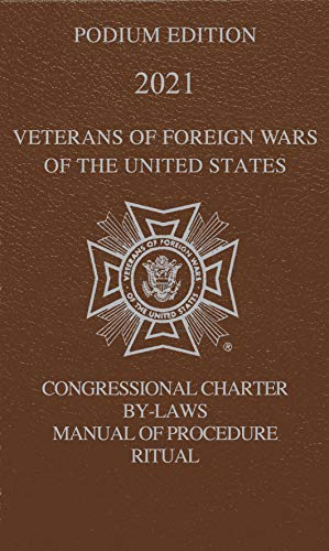 Amazon.com: Veterans of Foreign Wars (VFW) Podium Edition 2021: Congressional Charter, By-Laws, Manual of Procedure and Ritual eBook: Veterans of Foreign Wars: Kindle Store