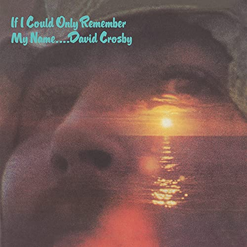 IF I COULD ONLY REMEMBER MY NAME (50TH ANNIVERSARY EDITION)