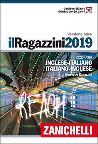Il Ragazzini 2019. Dizionario inglese-italiano, italiano-inglese. Ediz. bilingue. Con Contenuto digitale (fornito elettronicamente)