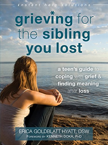 Compare Textbook Prices for Grieving for the Sibling You Lost: A Teen's Guide to Coping with Grief and Finding Meaning After Loss The Instant Help Solutions Series 1 Edition ISBN 9781626252493 by Goldblatt Hyatt DSW, Erica,Doka PhD, Kenneth