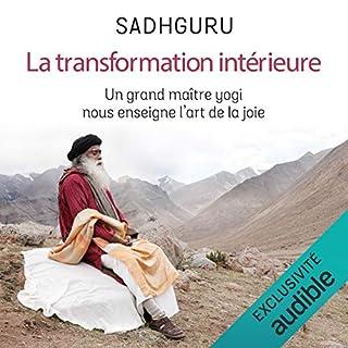 Couverture de La transformation intérieure. Un grand maître yogi nous enseigne l'art de la joie