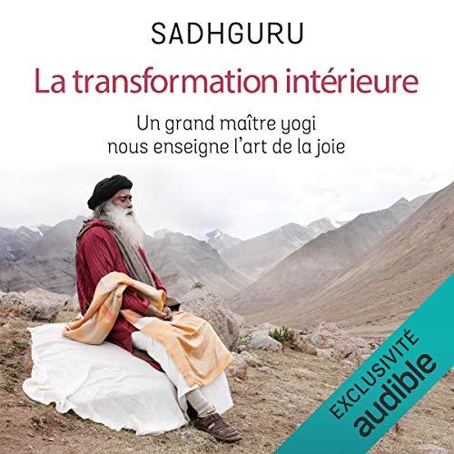 Page de couverture de La transformation intérieure. Un grand maître yogi nous enseigne l'art de la joie