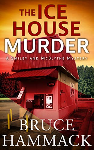 The Ice House Murder: A clean read whodunit mystery with more twists and turns than a roller coaster! (Smiley and McBlythe Mystery Series Book 3) (English Edition)