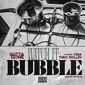 Watch It Bubble (feat. YDM & Theo Rollin')
