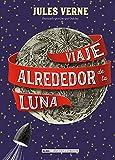 Viaje alrededor de la luna (Clásicos ilustrados)