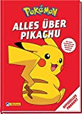 Pokémon: Alles über Pikachu: Mit vielen Geschichten und Infos über das beliebteste Pokémon