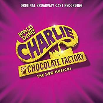 Charlie and the Chocolate Factory  Original Broadway Cast Recording