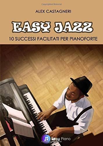 Easy Jazz: 10 Successi Facilitati per Pianoforte