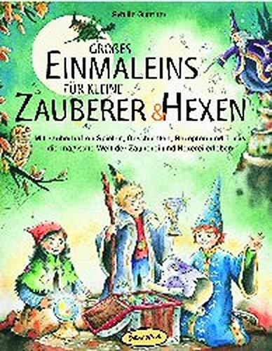 Großes Einmaleins für kleine Zauberer und Hexen: Mit zauberhaften Spielen, Geschichten, Rezepten und Tricks die magische Welt der Zauberei und Hexerei ... (Praxisbücher für den pädagogischen Alltag)