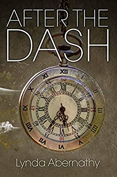 After the Dash by [Lynda Abernathy]