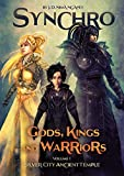 Synchro. Gods, Kings and Warriors: Vol.1. Silver City Ancient Temple