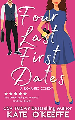 Four Last First Dates: A Sweet Romantic Comedy of Love, Friendship and One Big Cake (Cozy Cottage Café Book 4) by [Kate O'Keeffe]