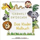 Tierwelt entdecken - Das Kinder Malbuch: Süße Tiere zum ausmalen und anmalen, für Kinder ab 2 Jahren