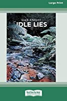 Idle Lies (16pt Large Print Edition)