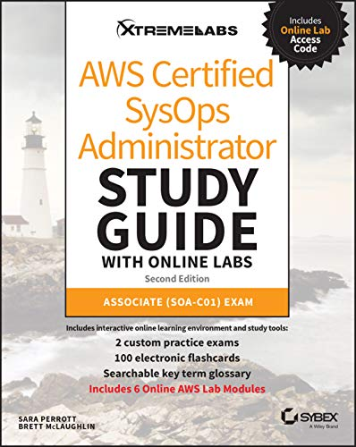 AWS Certified SysOps Administrator Study Guide with Online Labs: Associate (SOA-C01) Exam