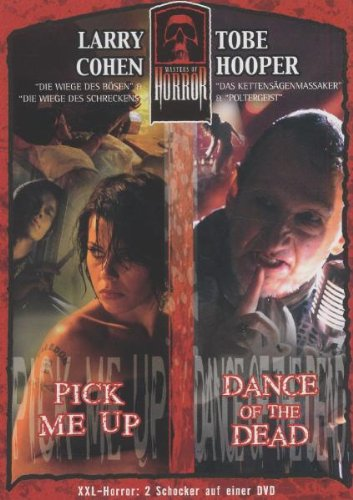 Tobe Hooper/Larry Cohen - Dance of the Dead/Pick Me Up