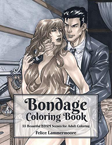 Bondage Coloring Book: 55 Beautiful BDSM Scenes for Adult Coloring