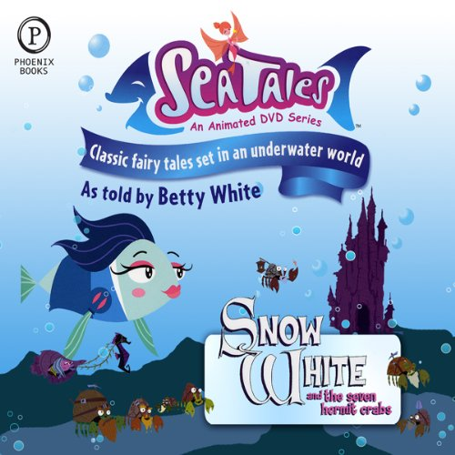 Sea Tales: Snow White and the Seven Hermit Crabs audiobook cover art