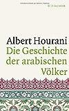 Die Geschichte der arabischen Völker - Albert Hourani