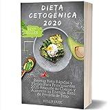 Dieta Cetogénica 2020: Recetas Keto Rápidas y Fáciles Para Principiantes 2020 Reajuste su Cuerpo y Aumente su Energía. Reto de Pérdida de Peso