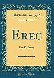 Erec: Eine Erzählung (Classic Reprint)