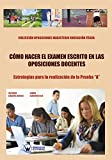 ¿Cómo hacer el examen escrito en las Oposiciones Docentes?: Estrategias para la realización de la Prueba 'A' ( Oposiciones Magisterio Educación Física)