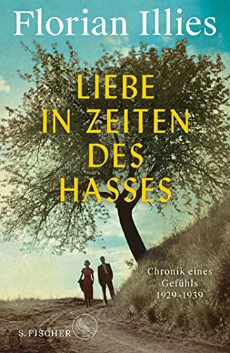 Produktbild von Liebe in Zeiten des Hasses: Chronik eines Gefühls 1929–1939
