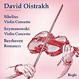 Sibelius, Szymanowski, Beethoven - Concertos pour Violon. Oistrakh