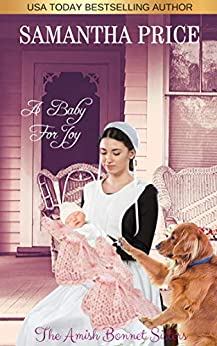 [Samantha Price]のA Baby For Joy: Amish Romance (The Amish Bonnet Sisters Book 15) (English Edition)