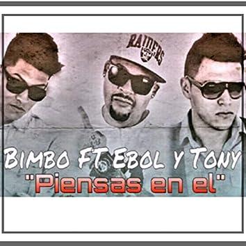 Piensas En El (feat. Ebol, Tony)