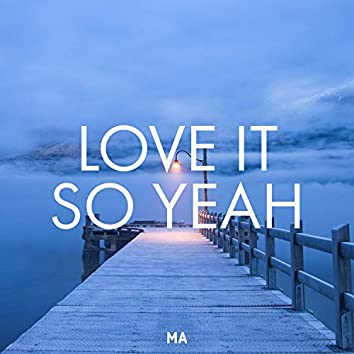 Love It So Yeah (BeatsX)