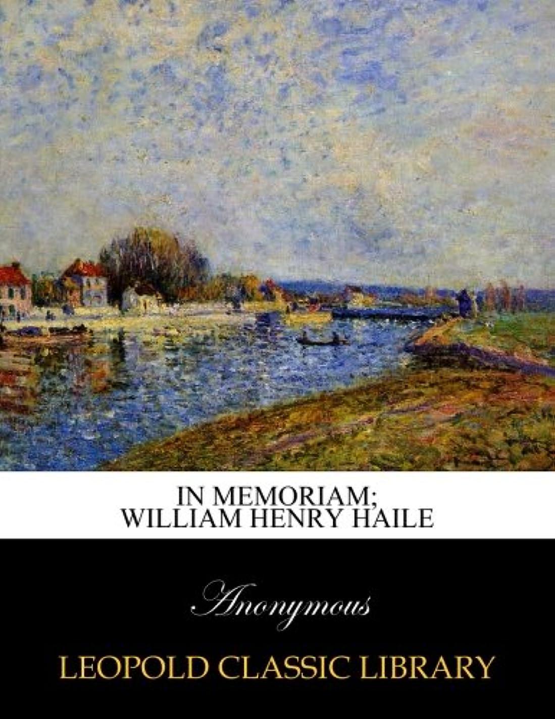 透ける埋める海上In memoriam; William Henry Haile