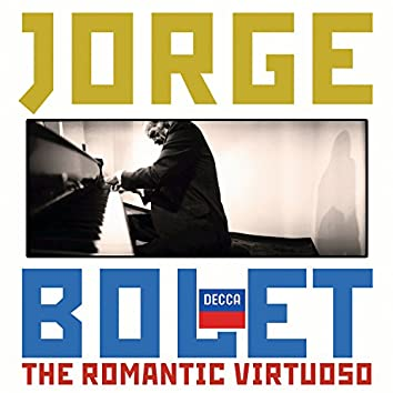 Jorge Bolet - The Romantic Virtuoso