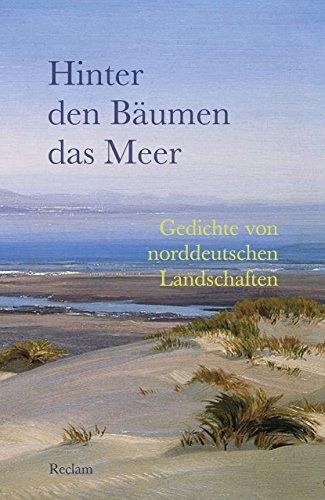 Hinter den Bäumen das Meer: Gedichte von norddeutschen Landschaften (Reclams Universal-Bibliothek)