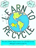 Learn to Recycle Vol. 1: Kids Book about Recycling in Kindle Format   For Kids & Young Teens   Perfect for the Earth Day (English Edition)
