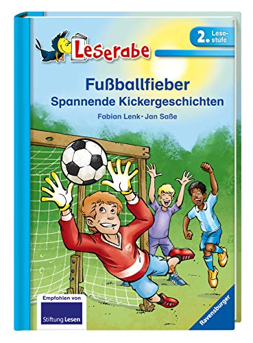 Fußballfieber: Spannende Kickergeschichten (Leserabe - 2. Lesestufe)