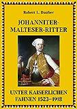 Johanniter- und Malteserritter unter kaiserlichen Fahnen 1530–1918