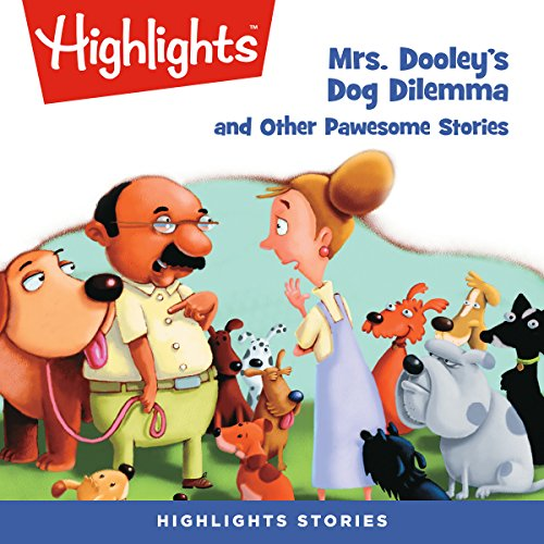 Mrs. Dooley's Dog Dilemma and Other Pawsome Stories cover art
