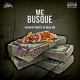 Me busque (feat. Bla-De) [Explicit]
