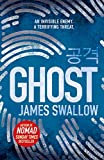 Ghost: The gripping new thriller from the Sunday Times bestselling author of NOMAD (The Marc Dane series) - James Swallow