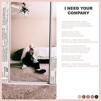 I Need Your Company