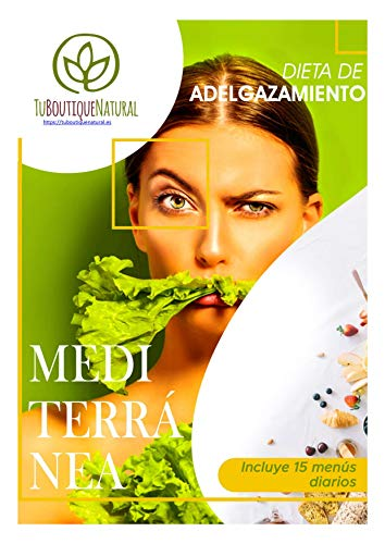 La Dieta Definitiva Mediterránea ✔️14 Saludables Menús para Adelgazar ✔️ Comer Sano: Dentro encontrarás un Regalo (Tu Boutique Natural nº 1)