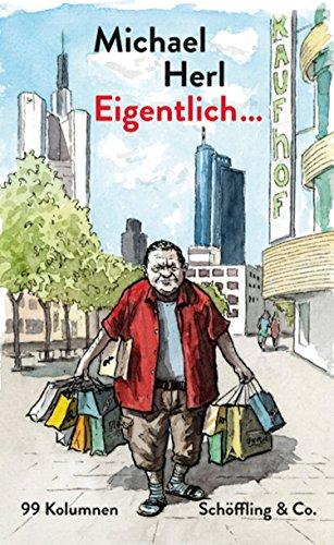 Eigentlich....: 99 Kolumnen (German Edition)