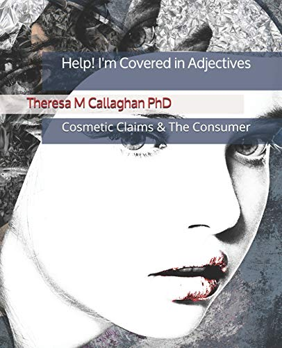 Help! I'm Covered In Adjectives: Cosmetics Claims & The Consumer