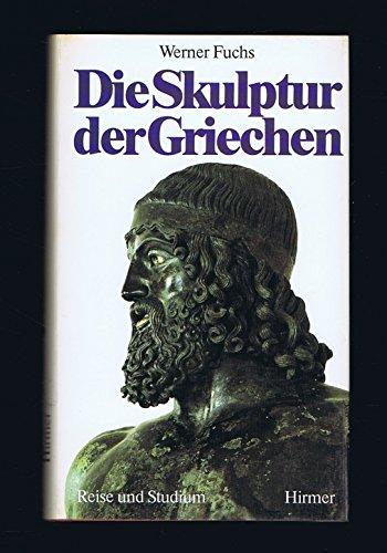 Die Skulptur der Griechen (Reise und Studium) (German Edition)