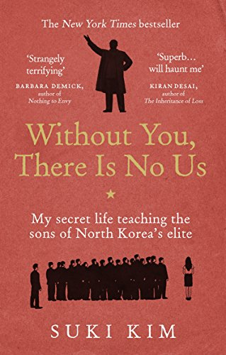 Without You, There is No Us: My Secret Life Teaching the Sons of North Korea's Elite [Lingua inglese]